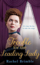 Spotlight & Giveaway: Trouble For The Leading Lady by Rachel Brimble