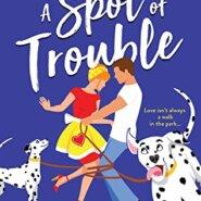 Spotlight & Giveaway: Spot of Trouble by Teri Wilson