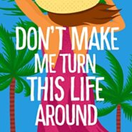 REVIEW: Don't Make Me Turn this Life Around by Camille Pagan
