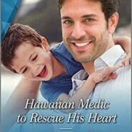 Spotlight & Giveaway: Hawaiian Medic to Rescue His Heart by Annie O'Neil