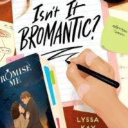 REVIEW: Isn't It Bromantic? By Lyssa Kay Adams