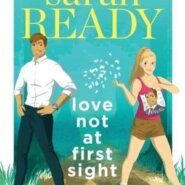 REVIEW: Love Not at First Sight by Sarah Ready