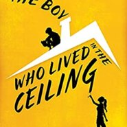 REVIEW: The Boy Who Lived in the Ceiling by Cara Thurlbourn