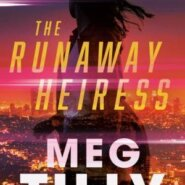 Spotlight & Giveaway: The Runaway Heiress by Meg Tilly