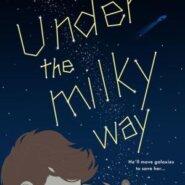 Spotlight & Giveaway: UNDER THE MILKY WAY by Vanessa Barneveld