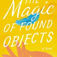 Spotlight & Giveaway: The Magic of Found Objects by Maddie Dawson
