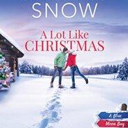 Spotlight & Giveaway: A Lot Like Christmas by Jennifer Snow