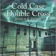 REVIEW: Cold Case Double Cross by Jessica R. Patch