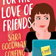 REVIEW: For the Love of Friends by Sara Goodman Confino