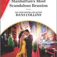 REVIEW: Manhattans Most Scandalous Reunion by Dani Collins