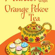 Spotlight & Giveaway: Murder With Orange Pekoe Tea by Karen Rose Smith