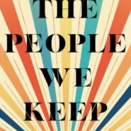 REVIEW: The People We Keep by Allison Larkin