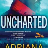 Spotlight & Giveaway: Uncharted by Adriana Anders