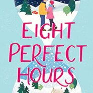 REVIEW: Eight Perfect Hours by Lia Louis