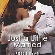 Spotlight & Giveaway: Just a Little Married by Reese Ryan