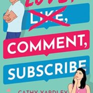 Spotlight & Giveaway: Love, Comment, Subscribe by Cathy Yardley