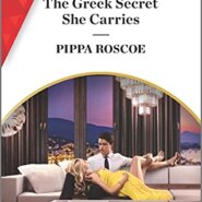 Spotlight & Giveaway: The Greek Secret She Carries by Pippa Roscoe