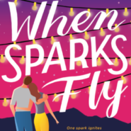 Spotlight & Giveaway: When Sparks Fly by Helena Hunting