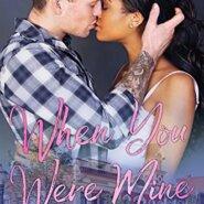 Spotlight & Giveaway: When You Were Mine by Mila Nicks
