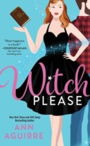 Spotlight & Giveaway: Witch Please by Ann Aguirre