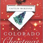 Spotlight & Giveaway: Colorado Christmas Magic by Caitlin McKenna