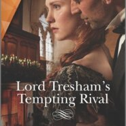 REVIEW: Lord Tresham's Tempting Rival by Bronwyn Scott