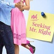 Spotlight & Giveaway: Not Seeking Mr. Right by Natasha Moore