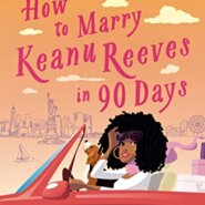 REVIEW: How to Marry Keanu Reeves in 90 Days by K.M. Jackson